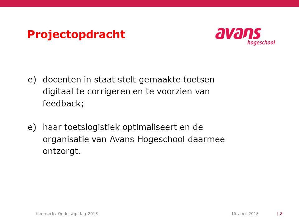 Projectopdracht docenten in staat stelt gemaakte toetsen digitaal te corrigeren en te voorzien van feedback;