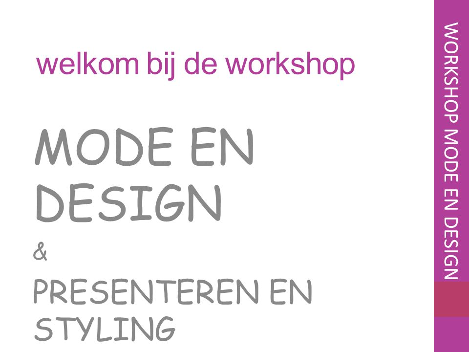 MODE EN DESIGN & PRESENTEREN EN STYLING
