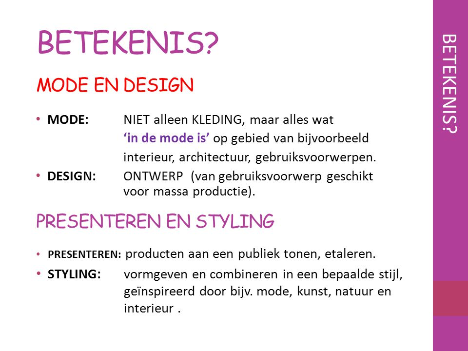 BETEKENIS BETEKENIS MODE EN DESIGN PRESENTEREN EN STYLING