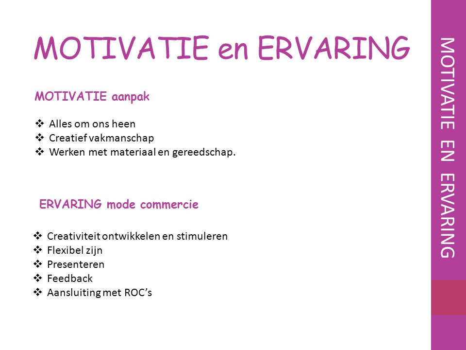 MOTIVATIE en ERVARING MOTIVATIE EN ERVARING MOTIVATIE aanpak