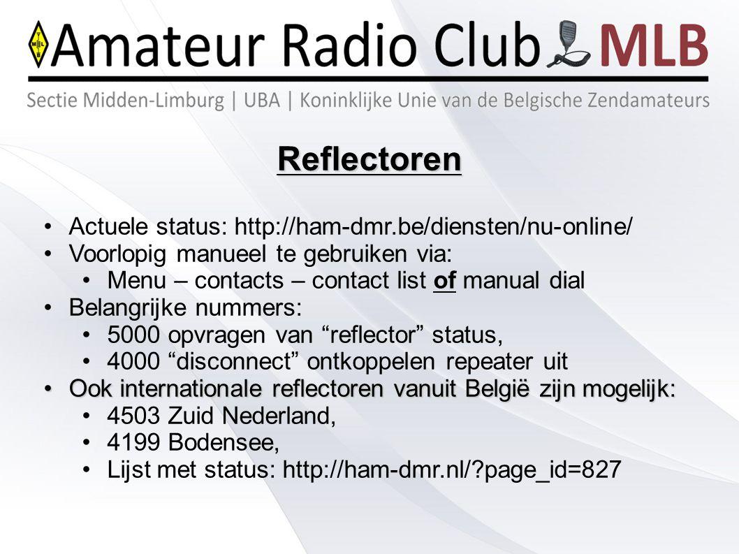 Reflectoren Actuele status: http://ham-dmr.be/diensten/nu-online/