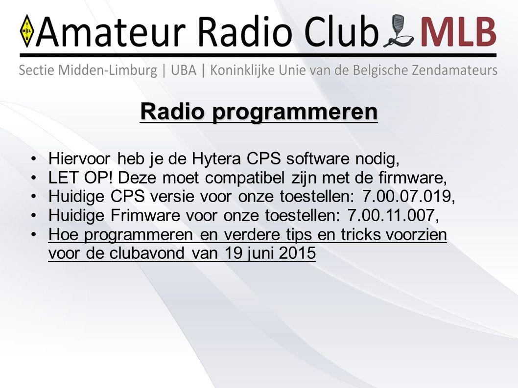 Radio programmeren Hiervoor heb je de Hytera CPS software nodig,