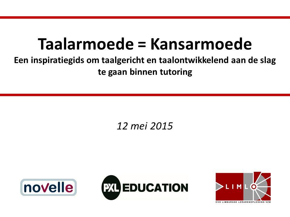 Taalarmoede = Kansarmoede Een inspiratiegids om taalgericht en taalontwikkelend aan de slag te gaan binnen tutoring