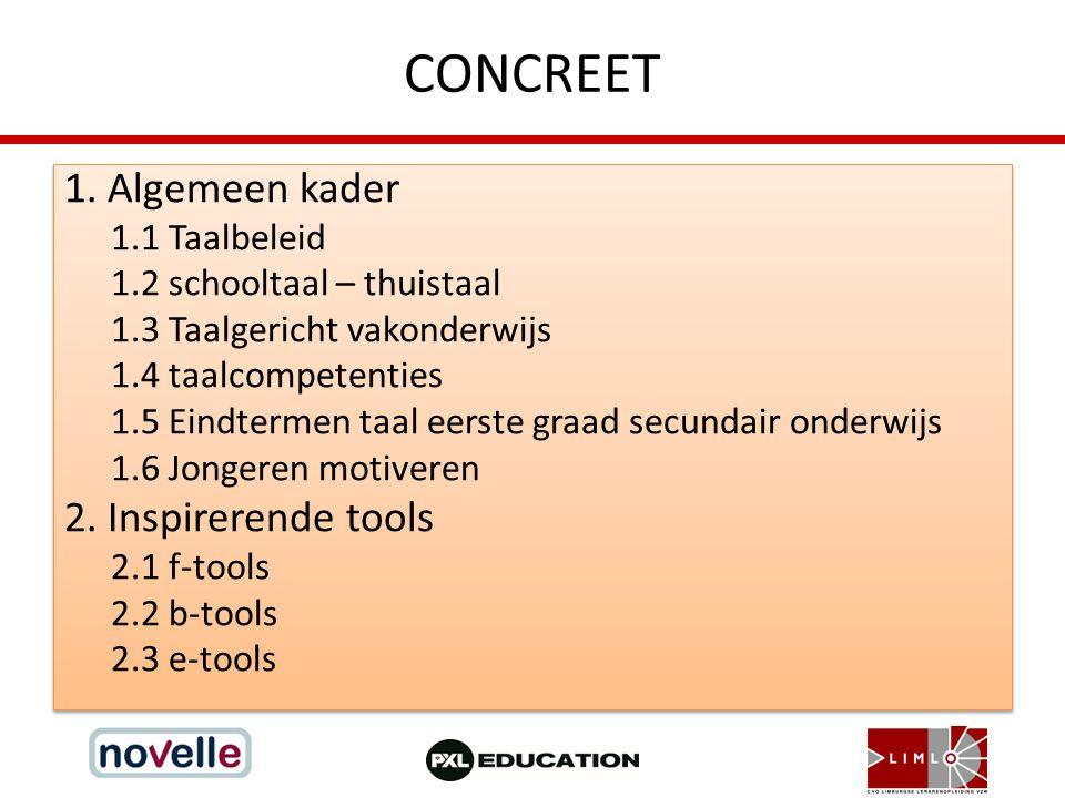 CONCREET 1. Algemeen kader 2. Inspirerende tools 1.1 Taalbeleid