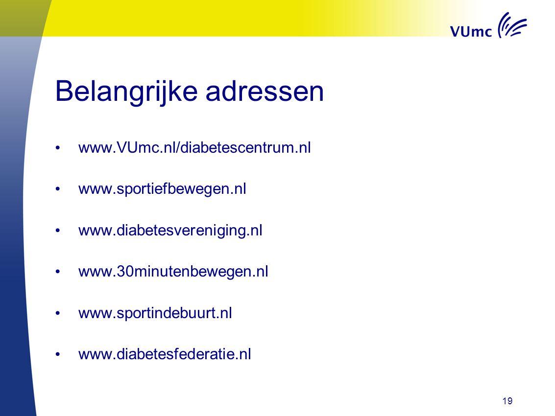Belangrijke adressen www.VUmc.nl/diabetescentrum.nl