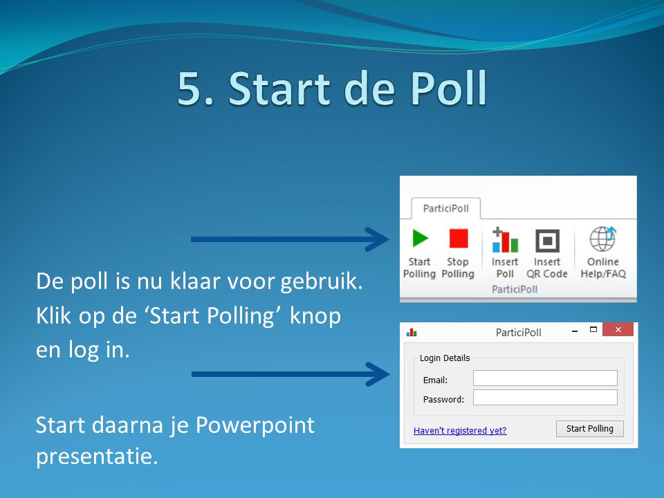 5. Start de Poll De poll is nu klaar voor gebruik.