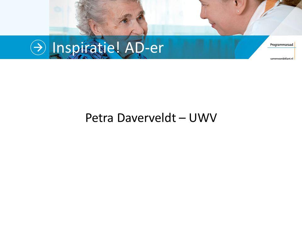 Inspiratie! AD-er Petra Daverveldt – UWV Wat is haar rol