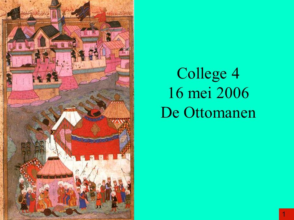 College 4 16 mei 2006 De Ottomanen