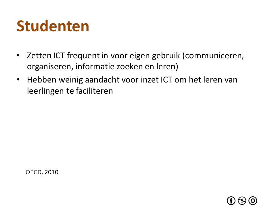 Studenten Zetten ICT frequent in voor eigen gebruik (communiceren, organiseren, informatie zoeken en leren)