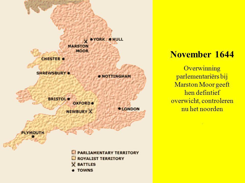 November 1644 Overwinning parlementariërs bij Marston Moor geeft hen defintief overwicht, controleren nu het noorden .