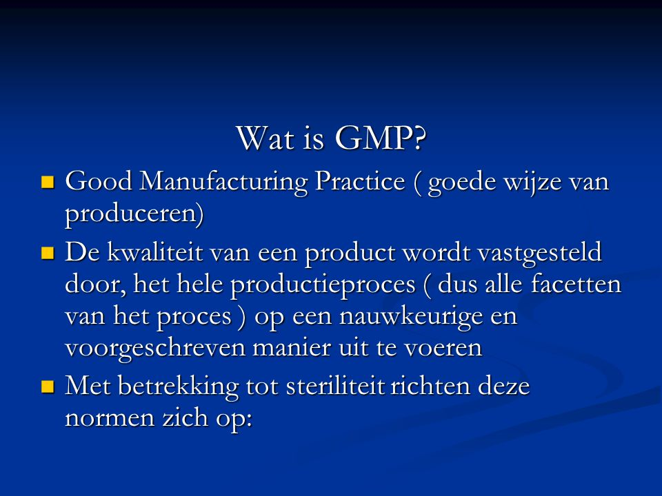 Wat is GMP Good Manufacturing Practice ( goede wijze van produceren)