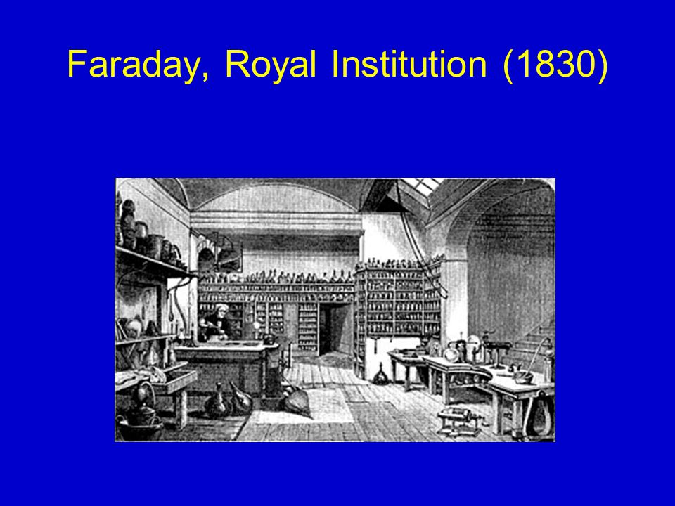 Faraday, Royal Institution (1830)