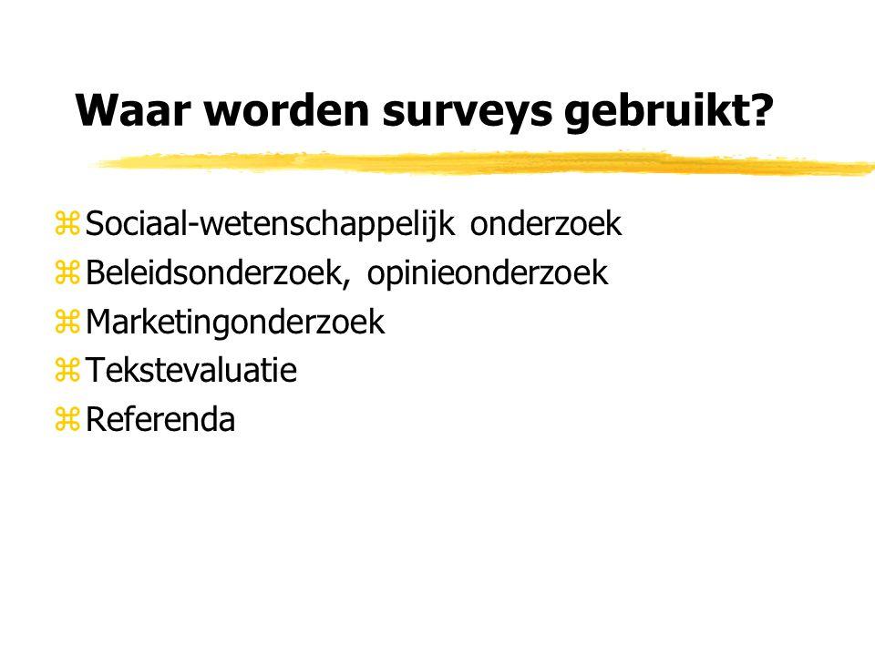 Waar worden surveys gebruikt