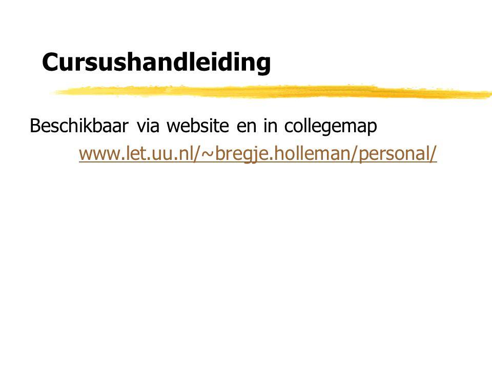 Cursushandleiding Beschikbaar via website en in collegemap
