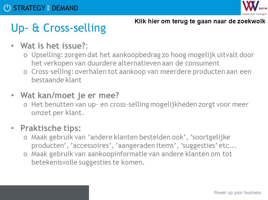 Up- & Cross-selling Wat is het issue : Wat kan/moet je er mee