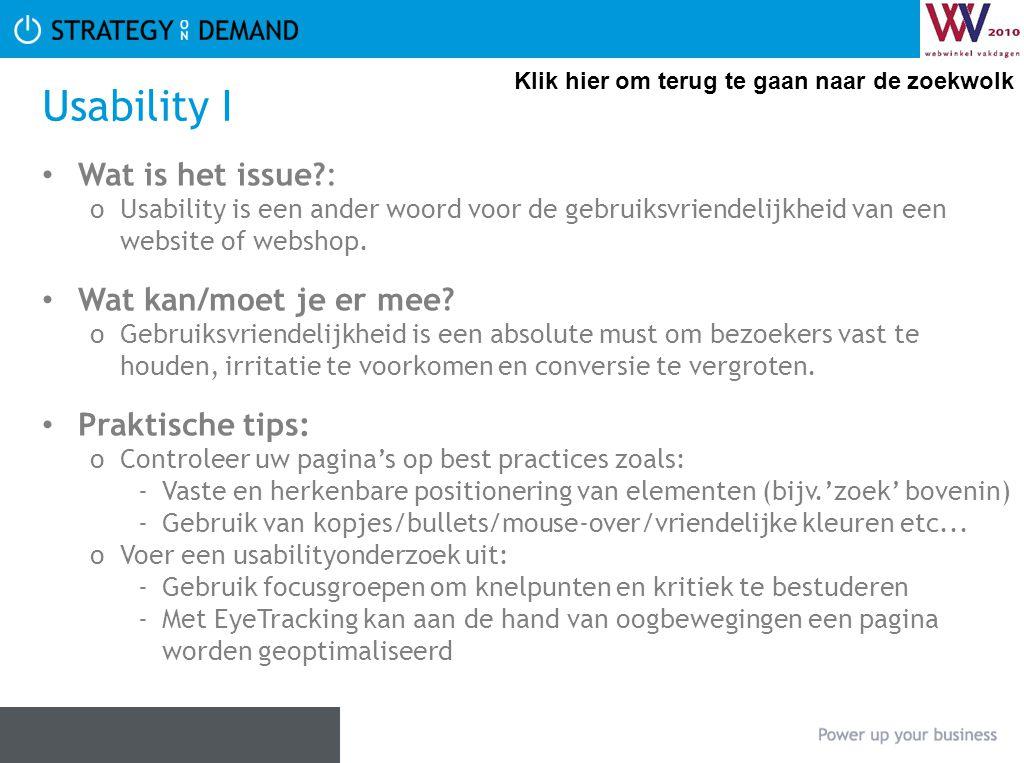 Usability I Wat is het issue : Wat kan/moet je er mee