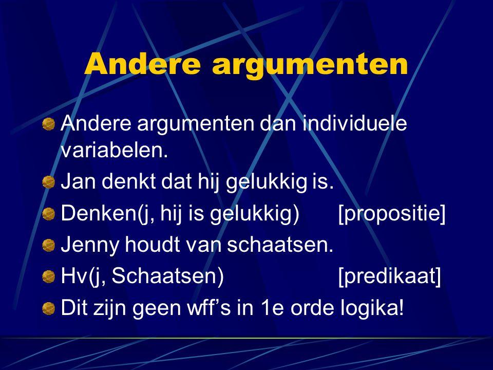 Andere argumenten Andere argumenten dan individuele variabelen.