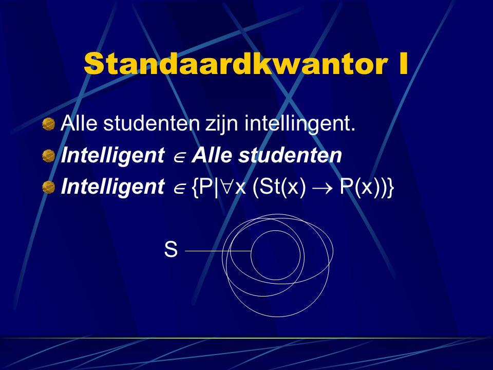 Standaardkwantor I Alle studenten zijn intellingent.