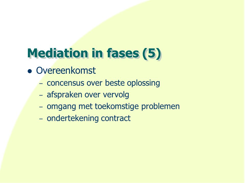 Mediation in fases (5) Overeenkomst concensus over beste oplossing