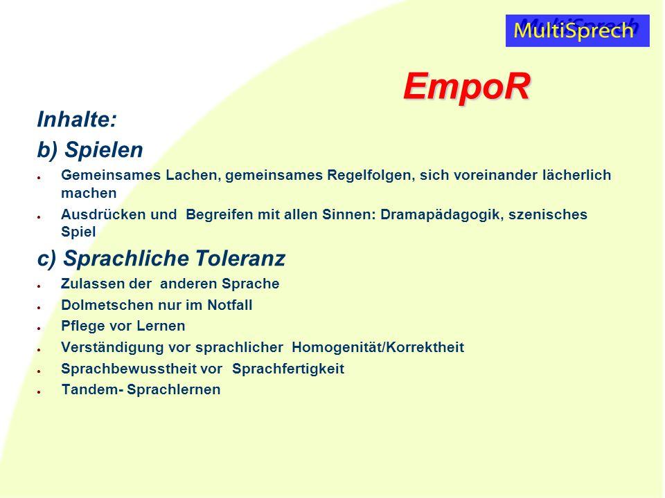 EmpoR Inhalte: b) Spielen c) Sprachliche Toleranz