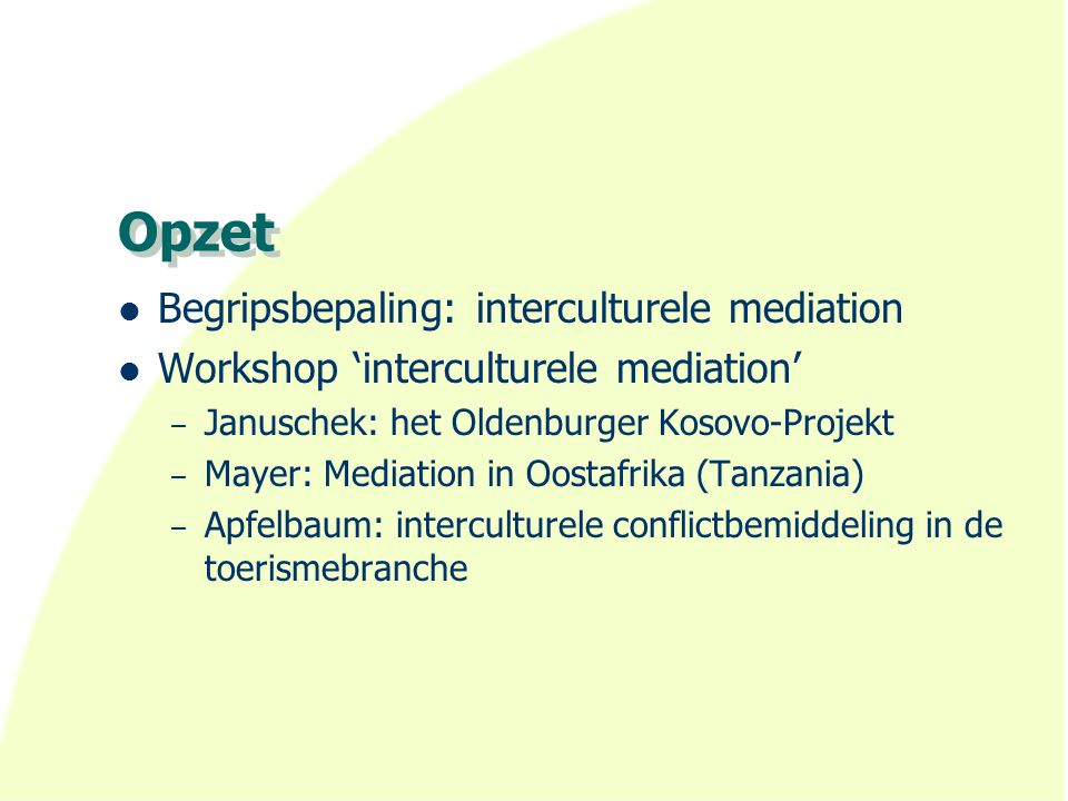 Opzet Begripsbepaling: interculturele mediation