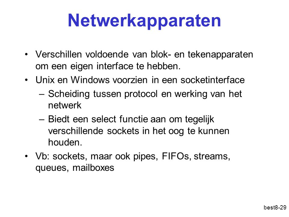 Netwerkapparaten Verschillen voldoende van blok- en tekenapparaten om een eigen interface te hebben.