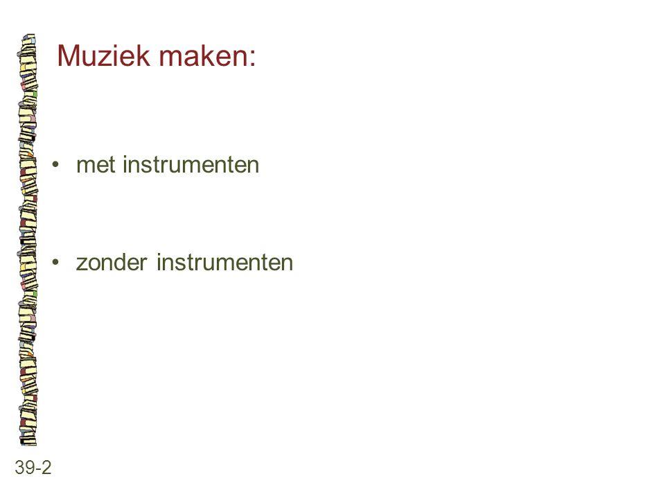 Muziek maken: met instrumenten zonder instrumenten 39-2