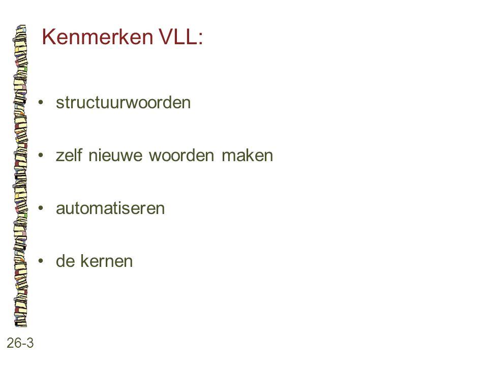 Kenmerken VLL: structuurwoorden zelf nieuwe woorden maken