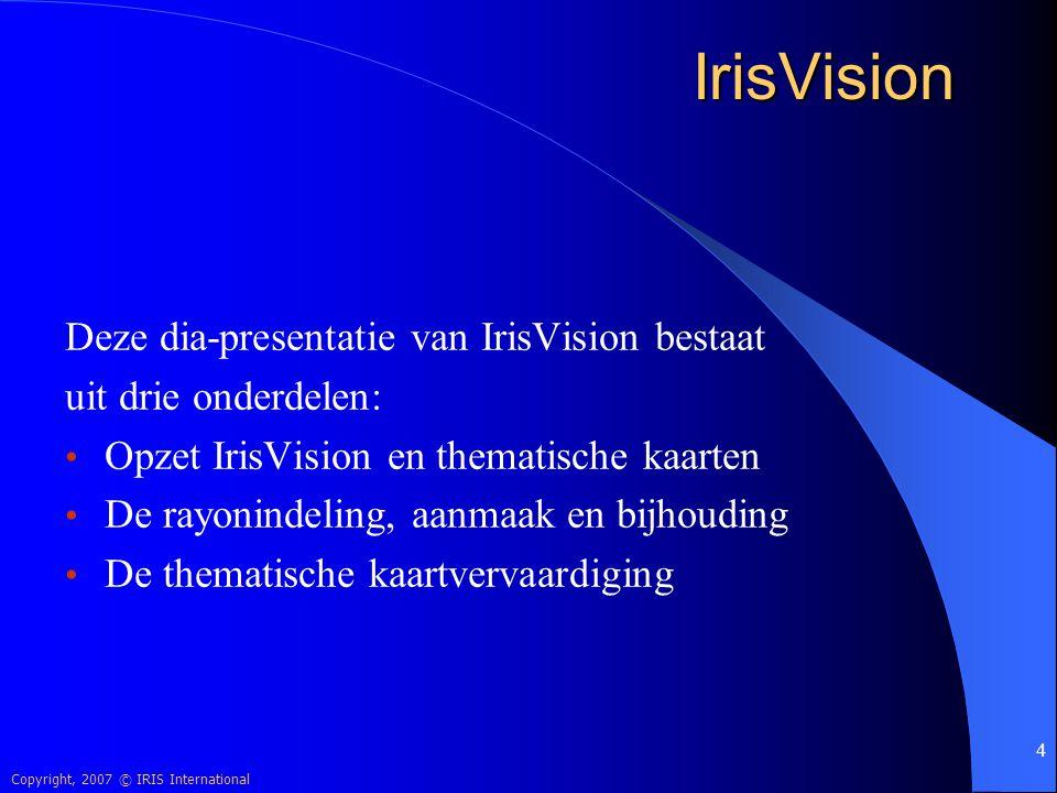 IrisVision Deze dia-presentatie van IrisVision bestaat