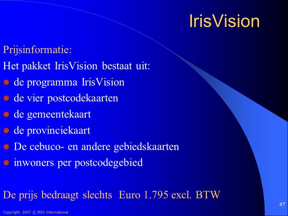 IrisVision Prijsinformatie: Het pakket IrisVision bestaat uit: