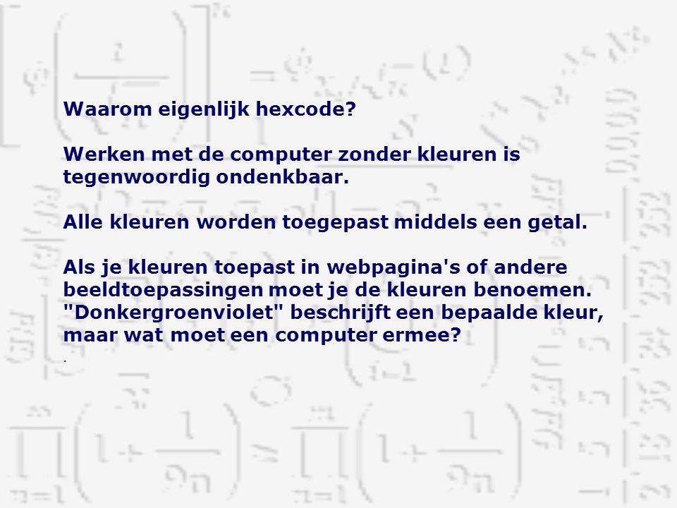 Waarom eigenlijk hexcode