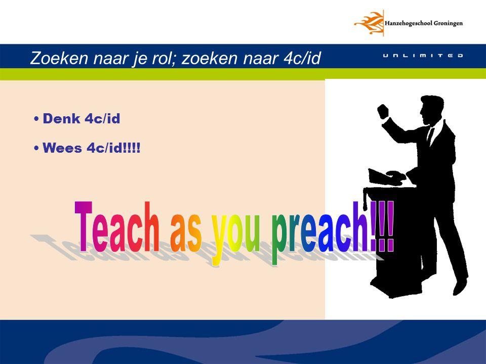 Teach as you preach!!! Zoeken naar je rol; zoeken naar 4c/id