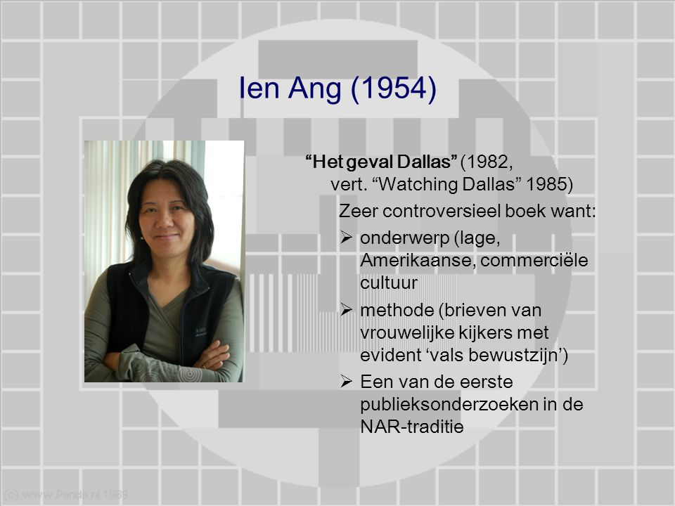 Ien Ang (1954) Het geval Dallas (1982, vert. Watching Dallas 1985)
