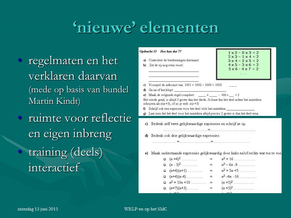 'nieuwe' elementen regelmaten en het verklaren daarvan (mede op basis van bundel Martin Kindt) ruimte voor reflectie en eigen inbreng.