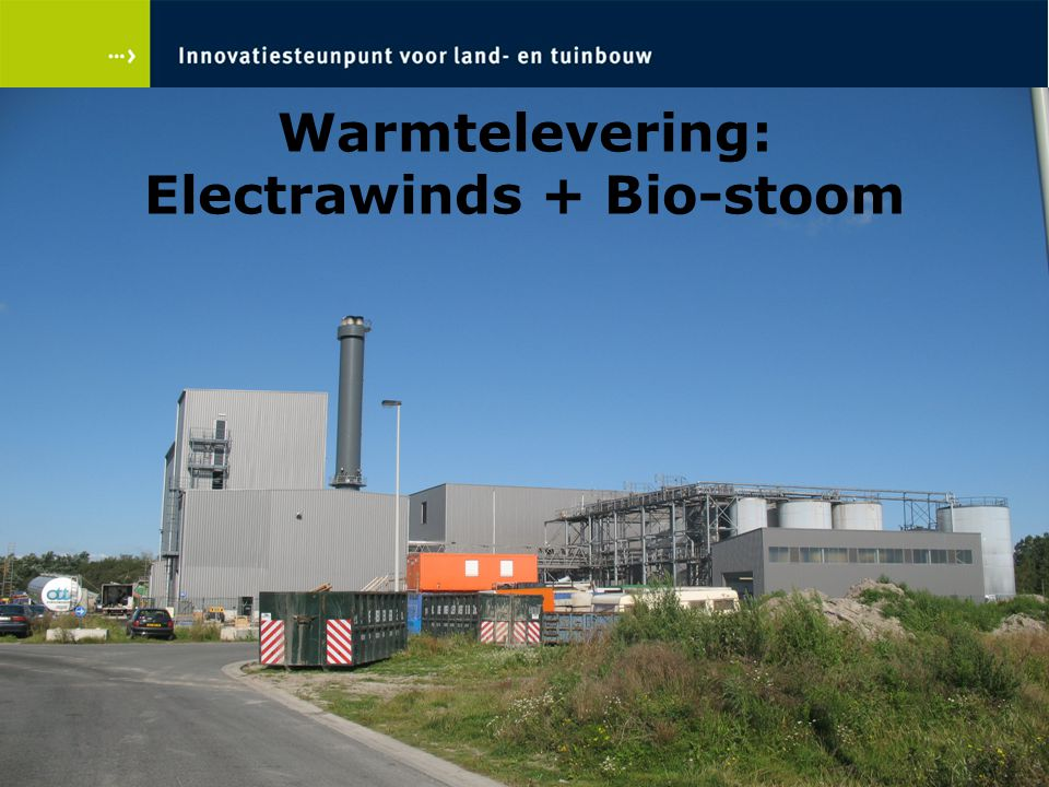 Warmtelevering: Electrawinds + Bio-stoom
