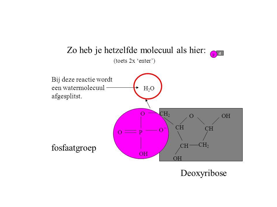 Zo heb je hetzelfde molecuul als hier: