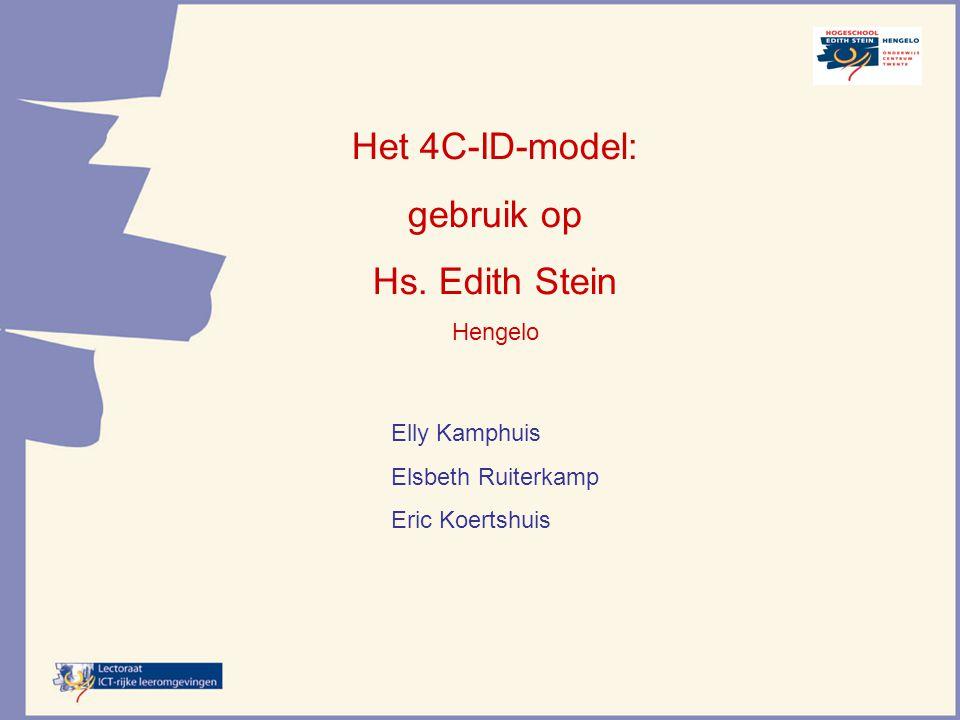 Het 4C-ID-model: gebruik op Hs. Edith Stein Hengelo Elly Kamphuis