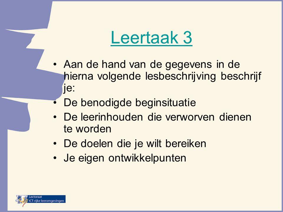 Leertaak 3 Aan de hand van de gegevens in de hierna volgende lesbeschrijving beschrijf je: De benodigde beginsituatie.