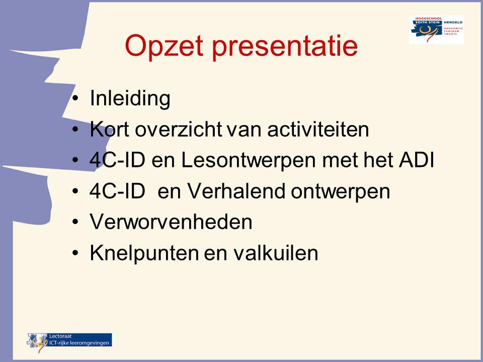 Opzet presentatie Inleiding Kort overzicht van activiteiten