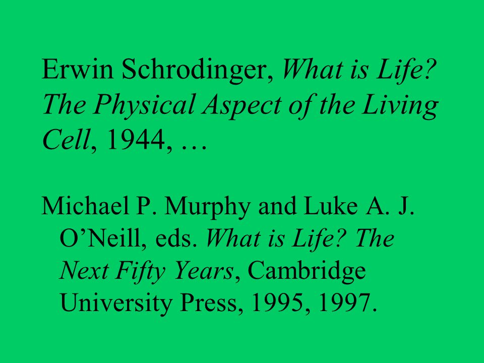 Erwin Schrodinger, What is Life