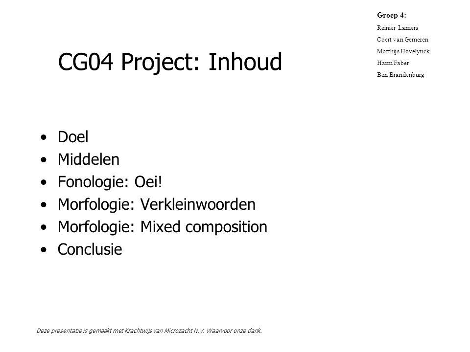 CG04 Project: Inhoud Doel Middelen Fonologie: Oei!