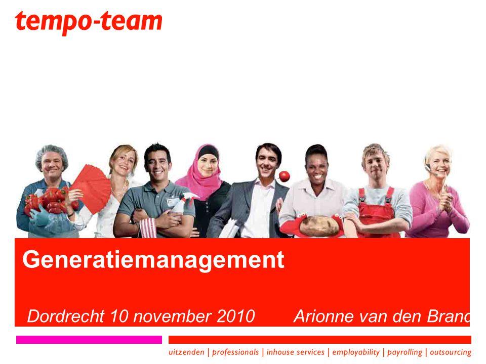 Generatiemanagement Dordrecht 10 november 2010 Arionne van den Brand