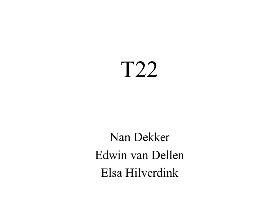 Nan Dekker Edwin van Dellen Elsa Hilverdink