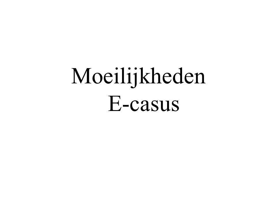 Moeilijkheden E-casus