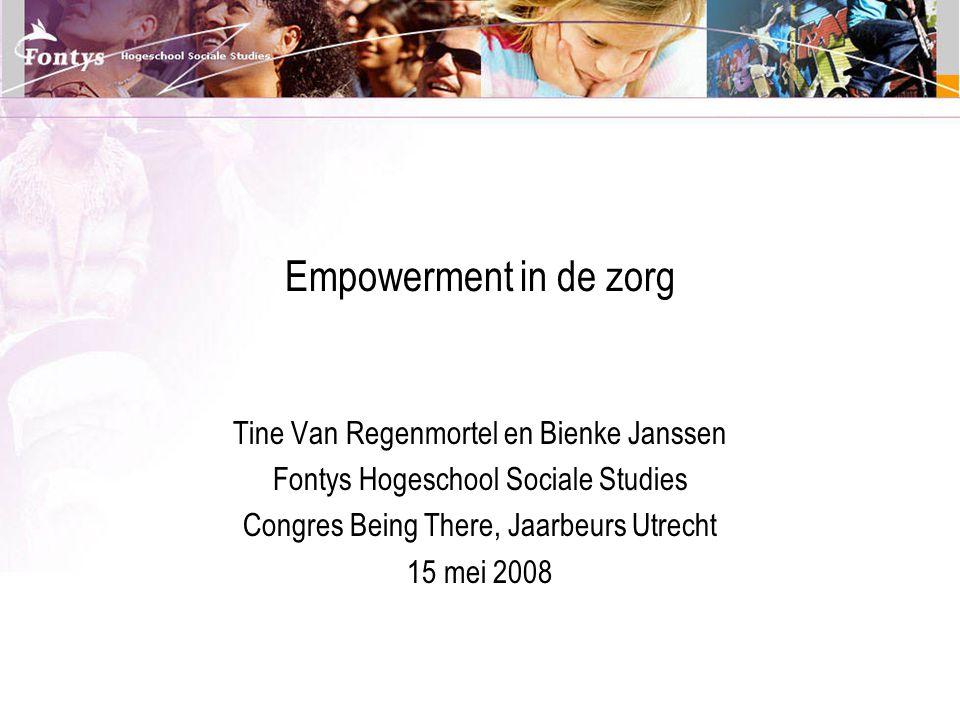 Empowerment in de zorg Tine Van Regenmortel en Bienke Janssen
