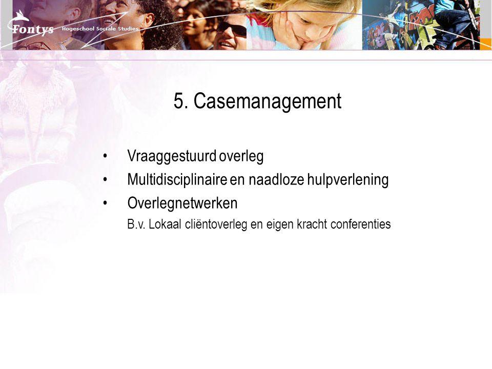 5. Casemanagement Vraaggestuurd overleg
