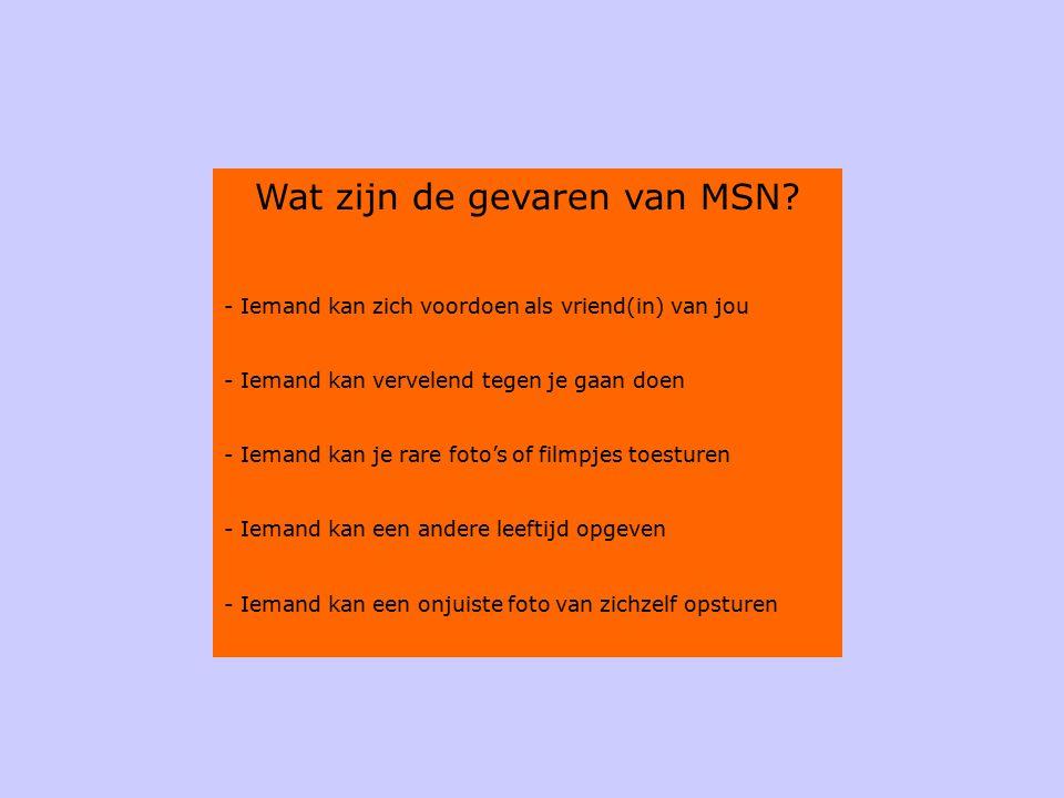 Wat zijn de gevaren van MSN