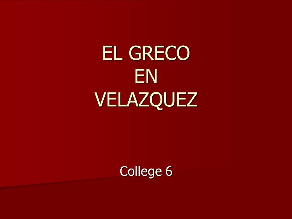 EL GRECO EN VELAZQUEZ College 6