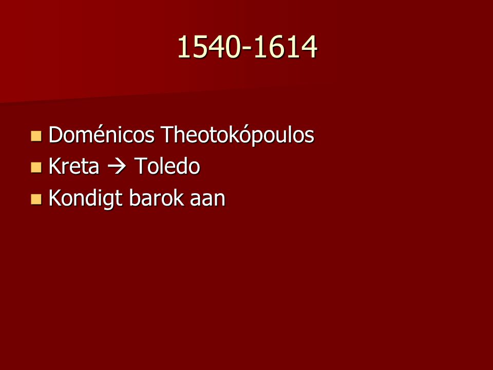 1540-1614 Doménicos Theotokópoulos Kreta  Toledo Kondigt barok aan