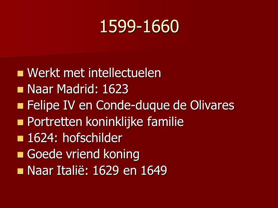 1599-1660 Werkt met intellectuelen Naar Madrid: 1623